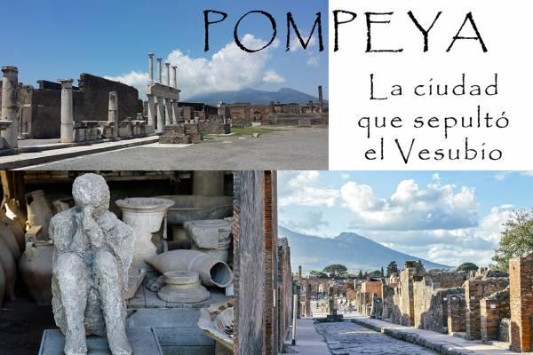 Pompeya la ciudad que sepultó el Vesubio