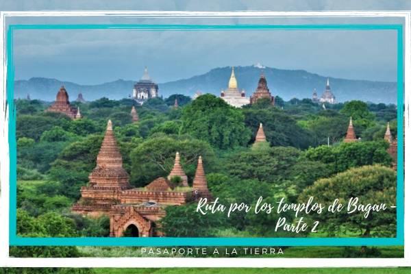 Ruta por los Templos de Bagan - Parte 2